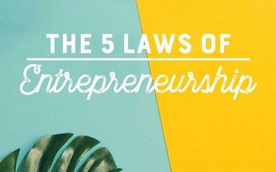 The 5 Laws of Entrepreneurship