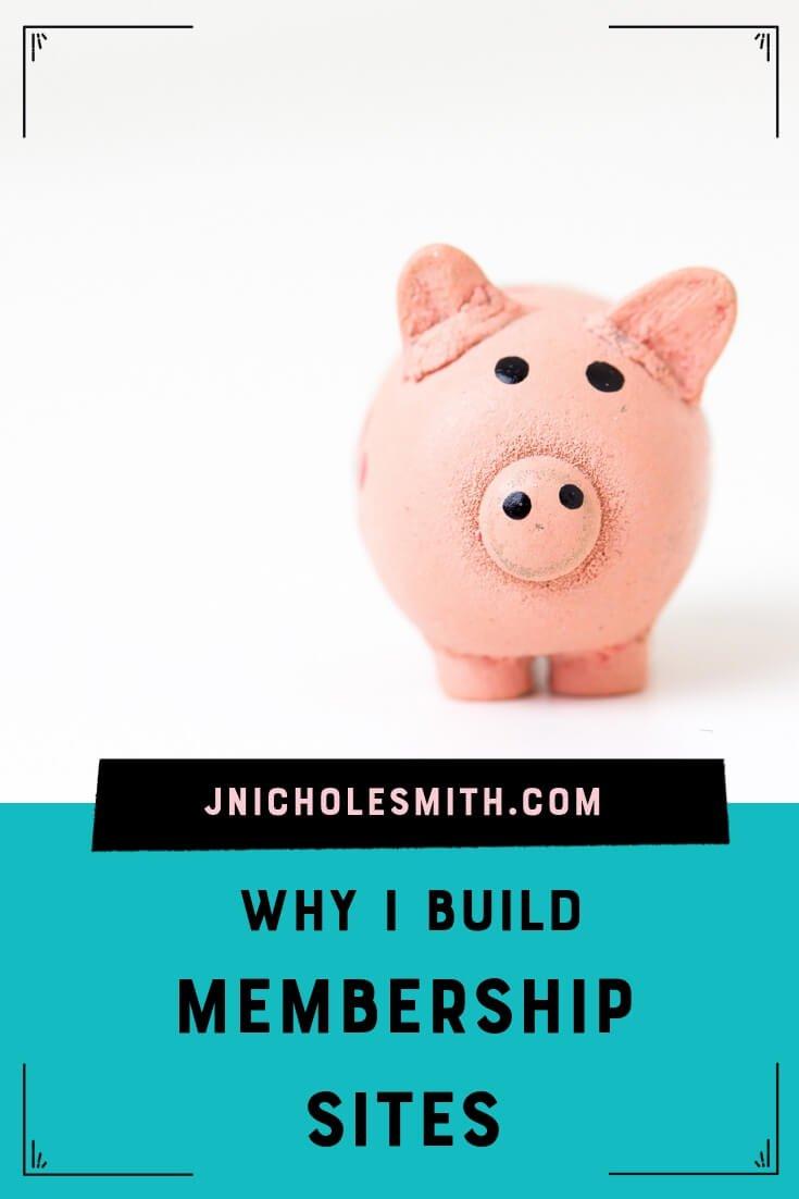 Build Membership Sites - why i build membership sites